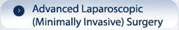 Advanced Laparoscopic (Minimally Invasive) Surgery